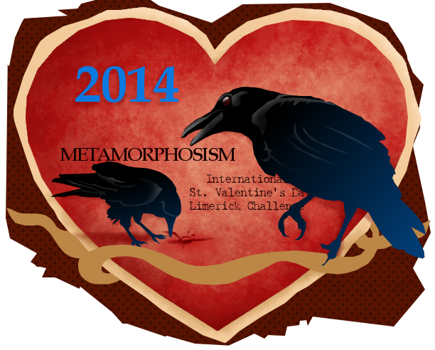 2014 Metamorphosism International St. Valentine's Day Limerick Challenge